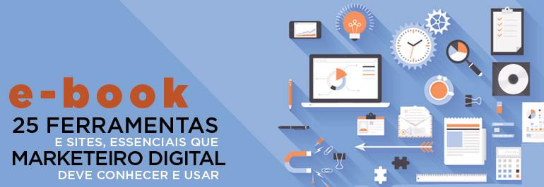 E-book 25 ferramentas que todo marketeiro digital deve conhecer e usar
