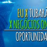 Mudanças x Oportunidade x Perguntas x Tubarões