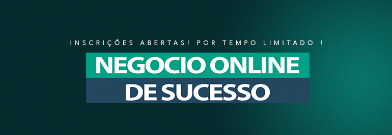 Inscrições para o Curso Negócio Online de Sucesso Bruno Pinheiro