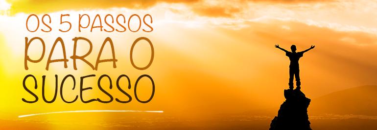 blog-bruno-pinheiro---os-5-passos-para-o-sucesso_01