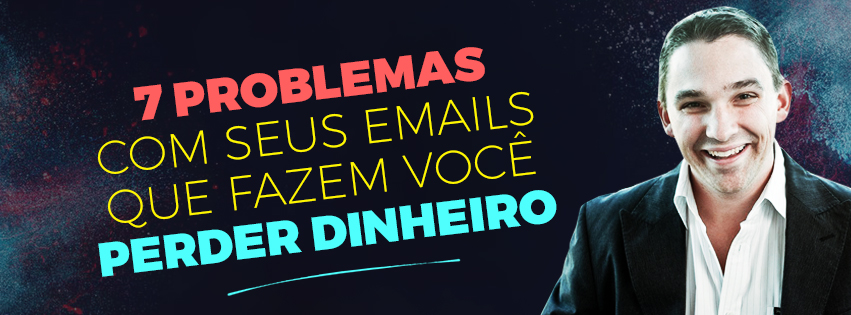7 problemas Com email Marketing - Bruno Pinheiro