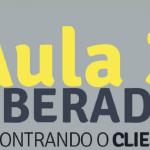 AULA 3 – Como Encontrar Clientes – NO AR (só até este domingo)