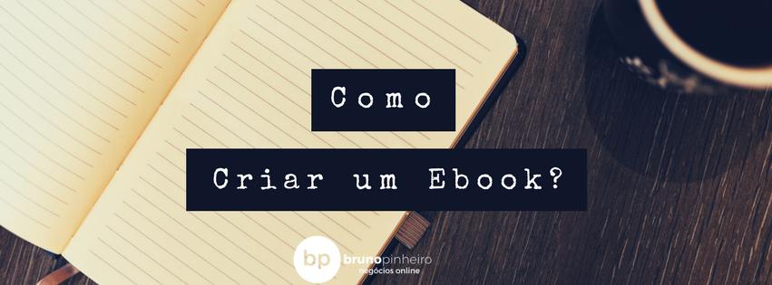 Como Fazer um ebook - Bruno Pinheiro