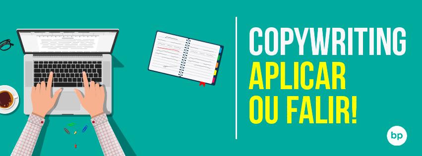 CopyWriting: Aplicar ou Falir! Entenda Na Prática Como Funciona ...