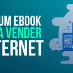 Como fazer um Ebook e Começar a Vender Pela Internet